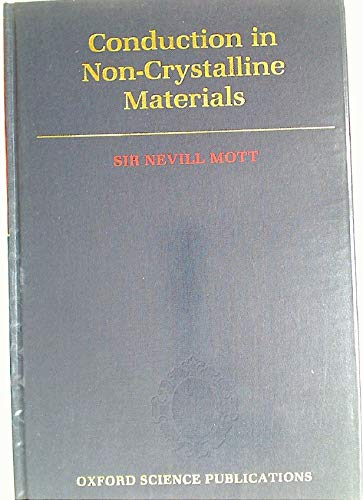 9780198519812: Conduction in Non-Crystalline Materials