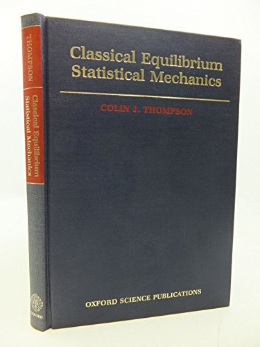 9780198519843: Classical Equilibrium Statistical Mechanics (Oxford science publications)