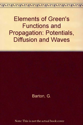 9780198519881: Elements of Green's Functions and Propagation: Potentials, Diffusion, and Waves (Oxford science publications)