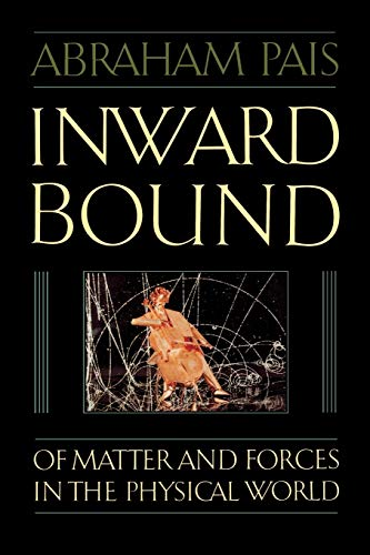 9780198519973: Inward Bound: Of Matter and Forces in the Physical World