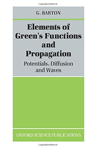 9780198519980: Elements of Green's Functions and Propagation: Potentials, Diffusion, and Waves [Reprint] (Oxford Science Publications)