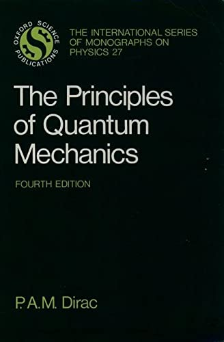 9780198520115: The Principles of Quantum Mechanics (International Series of Monographs on Physics)