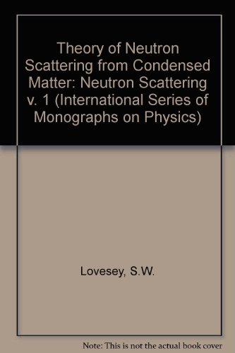 9780198520153: Theory of Neutron Scattering from Condensed Matter: Neutron Scattering v. 1