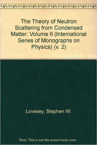 9780198520177: The Theory of Neutron Scattering from Condensed Matter: Volume II (The International Series of Monographs on Physics) (v. 2)