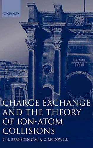 9780198520207: Charge Exchange and the Theory of Ion-Atom Collisions (International Series of Monographs on Physics)
