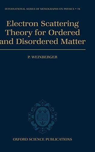 9780198520252: Electron Scattering Theory for Ordered and Disordered Matter (International Series of Monographs on Physics 78)