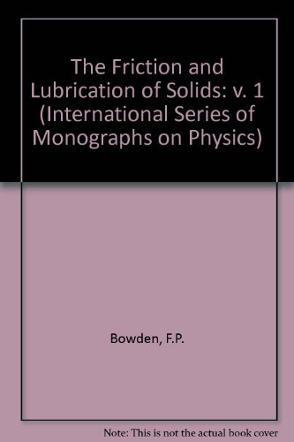 9780198520269: The Friction and Lubrication of Solids (The International Series of Monographs on Physics) (v. 1)