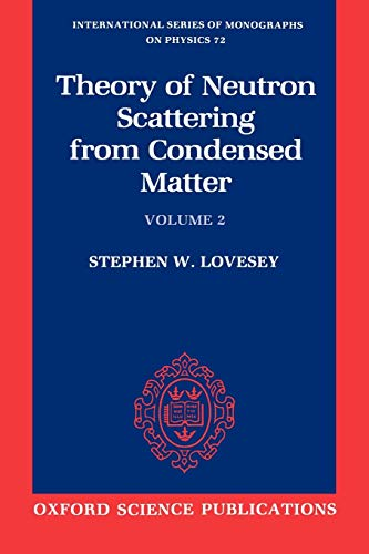 9780198520290: The Theory of Neutron Scattering from Condensed Matter: Volume II (International Series of Monographs on Physics)