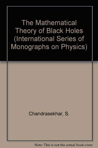 9780198520504: The Mathematical Theory of Black Holes (International Series of Monographs on Physics)