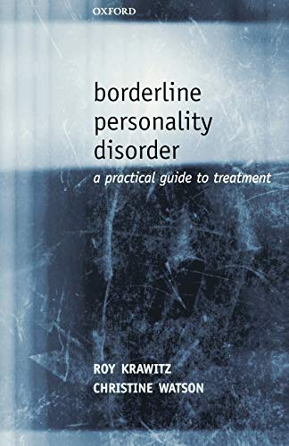 Borderline Personality Disorder: A Practical Guide to Treatment (0198520670) by Roy Krawitz; Christine Watson