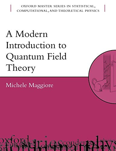 9780198520740: A Modern Introduction to Quantum Field Theory (Oxford Master Series in Physics)