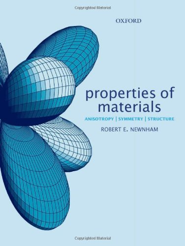 9780198520757: Properties of Materials: Anisotropy, Symmetry, Structure