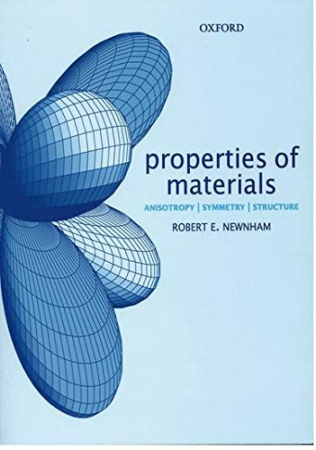 9780198520764: Properties of Materials: Anisotropy, Symmetry, Structure