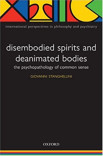 9780198520887: Disembodied Spirits and Deanimated Bodies: The Psychopathology of Common Sense (International Perspectives in Philosophy and Psychiatry)