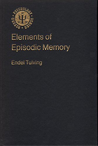 9780198521020: Elements of Episodic Memory (Oxford Psychology Series)