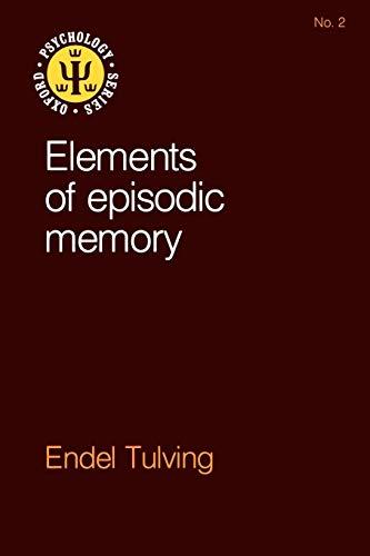 9780198521259: Elements of Episodic Memory (Oxford Psychology Series)