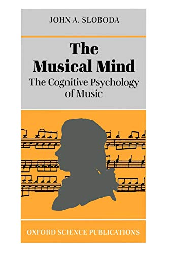 9780198521280: The Musical Mind: The Cognitive Psychology of Music