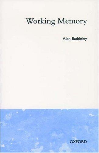 Working Memory (Oxford Psychology Series) (9780198521334) by Baddeley, Alan