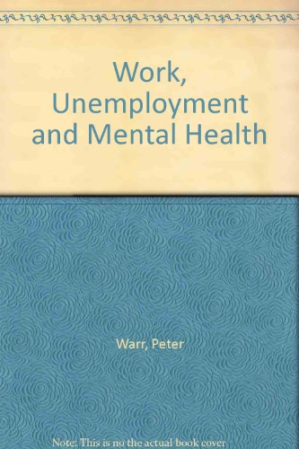 9780198521587: Work, Unemployment, and Mental Health
