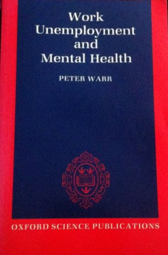 9780198521594: Work, Unemployment, and Mental Health