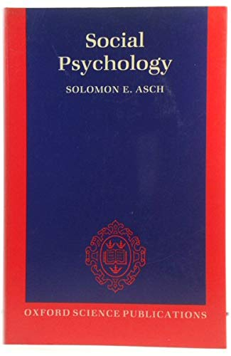 Social Psychology (Oxford science publications): Asch, Solomon E.
