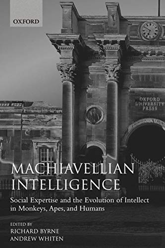 9780198521754: Machiavellian Intelligence: Social Expertise and the Evolution of Intellect in Monkeys, Apes, and Humans