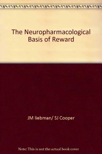 9780198521761: The Neuropharmacological Basis of Reward (Topics in Experimental Psychopharmacology)
