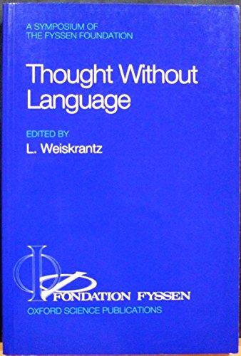 9780198521778: Thought Without Language (A Fyssen Foundation Symposium)