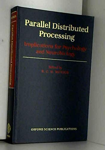 Parallel Distributed Processing: Implications for Psychology and Neurobiology (Oxford Science ...