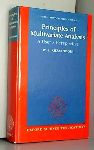 9780198522119: Principles of Multivariate Analysis: A User's Perspective (Oxford Statistical Science Series)