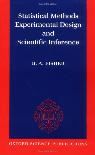 9780198522294: Statistical Methods, Experimental Design, and Scientific Inference: A Re-issue of Statistical Methods for Research Workers, The Design of Experiments, and Statistical Methods and Scientific Inference