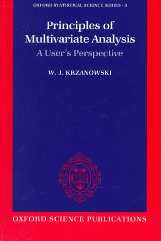 9780198522300: Principles of Multivariate Analysis: A User's Perspective (Oxford Statistical Science)