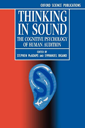 9780198522577: Thinking in Sound: The Cognitive Psychology of Human Audition