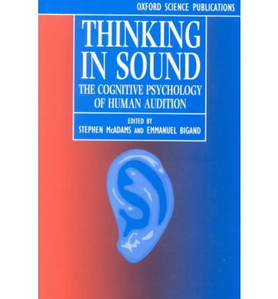 9780198522584: Thinking in Sound: The Cognitive Psychology of Human Audition