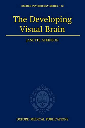 9780198522973: The Developing Visual Brain (Oxford Psychology Series OPSS)