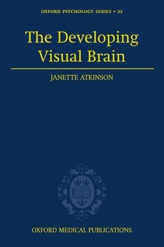 9780198522973: The Developing Visual Brain