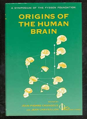 9780198523079: Origins of the Human Brain (A Fyssen Foundation Symposium)