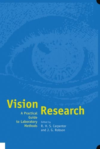 Vision Research: A Practical Guide to Laboratory: Roger Carpenter, John