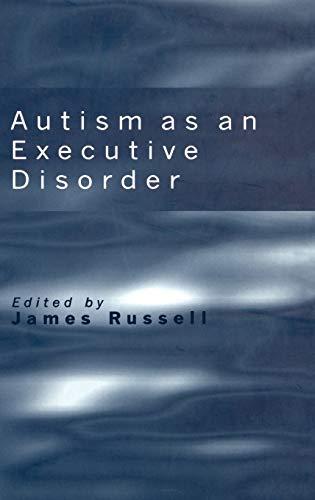 9780198523499: Autism As an Executive Disorder