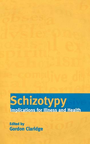 9780198523536: Schizotypy: Implications for Illness and Health