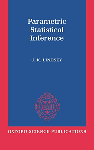 9780198523598: Parametric Statistical Inference (Oxford Science Publications)