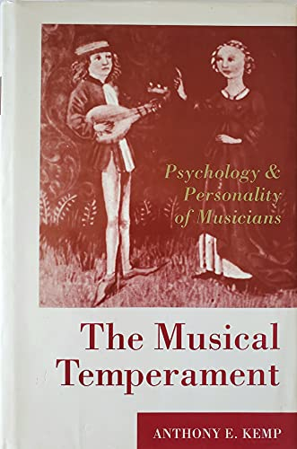 9780198523635: The Musical Temperament: Psychology and Personality of Musicians