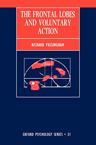 9780198523642: The Frontal Lobes and Voluntary Action