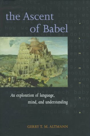 9780198523789: The Ascent of Babel: An Exploration of Language, Mind, and Understanding