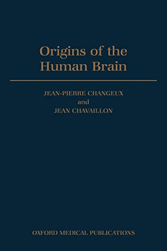 9780198523901: Origins of the Human Brain (A Fyssen Foundation Symposium)
