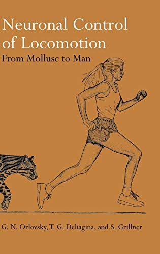 9780198524052: Neuronal Control of Locomotion: From Mollusc to Man