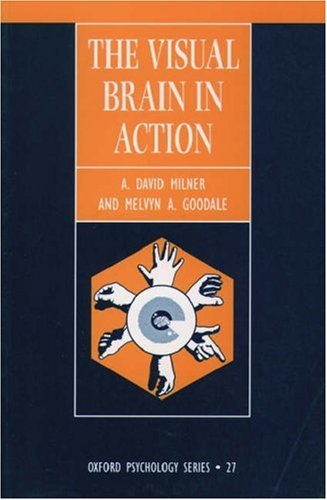 9780198524083: The Visual Brain in Action