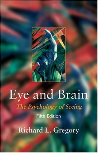 9780198524120: Eye and Brain: The Psychology of Seeing