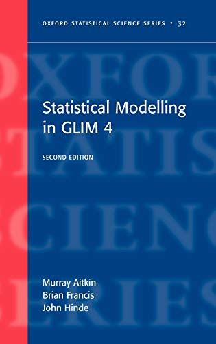 Statistical Modelling in GLIM4 Oxford Statistical Science: John Hinde