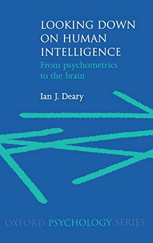 9780198524175: Looking Down on Human Intelligence: From Psychometrics to the Brain